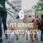 6 top pet service business blogs